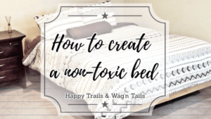How to create a non-toxic bed